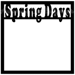 Spring Days - Scrapbook Page Overlay Die Cut - Choose a Color