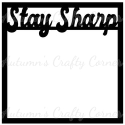 Stay Sharp - Scrapbook Page Overlay Die Cut - Choose a Color