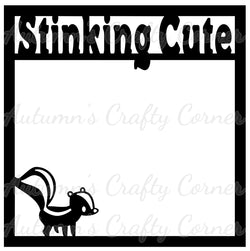 Stinking Cute - Scrapbook Page Overlay Die Cut - Choose a Color