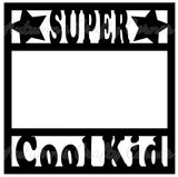 Super Cool Kid - Scrapbook Page Overlay Die Cut - Choose a Color