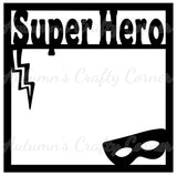 Super Hero - Scrapbook Page Overlay Die Cut - Choose a Color