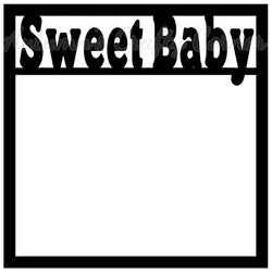 Sweet Baby - Scrapbook Page Overlay Die Cut - Choose a Color