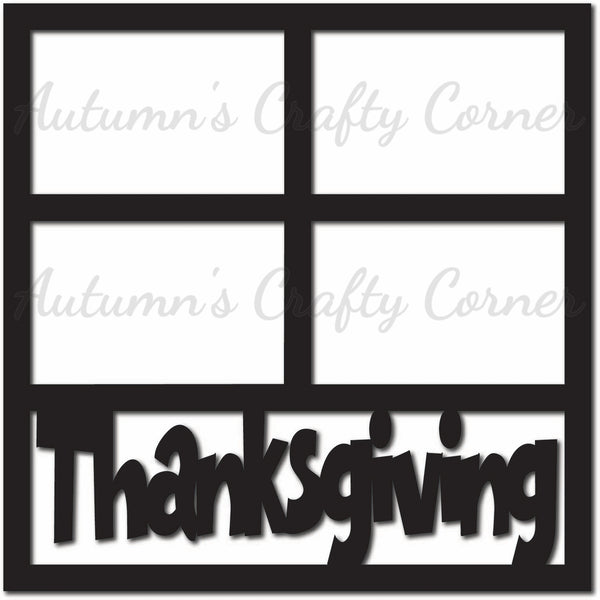 Thanksgiving - 4 Frames - Scrapbook Page Overlay Die Cut - Choose a Color
