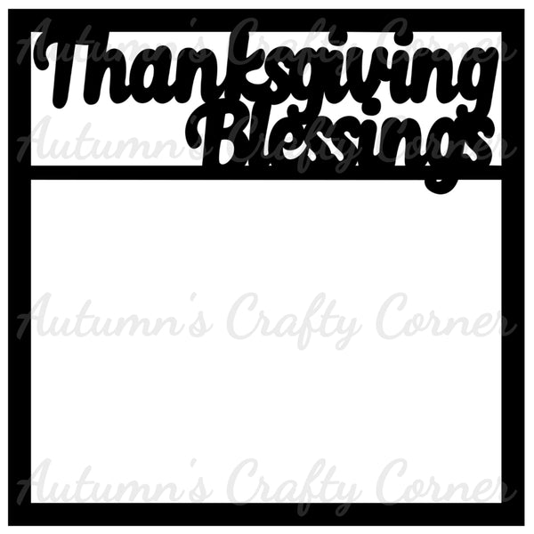 Thanksgiving Blessings - Scrapbook Page Overlay Die Cut - Choose a Color