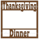 Thanksgiving Dinner - Scrapbook Page Overlay Die Cut - Choose a Color