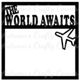 The World Awaits - Scrapbook Page Overlay Die Cut - Choose a Color