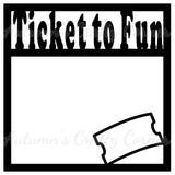 Ticket to Fun - Scrapbook Page Overlay Die Cut - Choose a Color