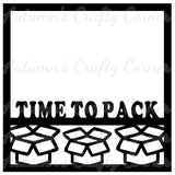 Time to Pack - Moving - Scrapbook Page Overlay Die Cut - Choose a Color