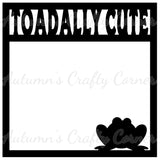 Toadally Cute - Scrapbook Page Overlay Die Cut - Choose a Color