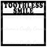 Toothless Smile - Scrapbook Page Overlay Die Cut - Choose a Color