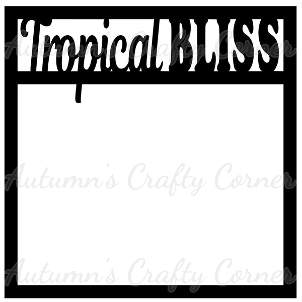 Tropical Bliss - Scrapbook Page Overlay Die Cut - Choose a Color