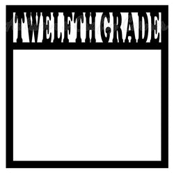 Twelfth Grade - Scrapbook Page Overlay Die Cut - Choose a Color