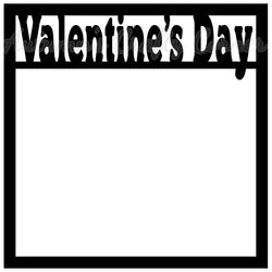 Valentine's Day - Scrapbook Page Overlay Die Cut - Choose a Color