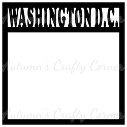 Washington D.C. - Scrapbook Page Overlay Die Cut - Choose a Color