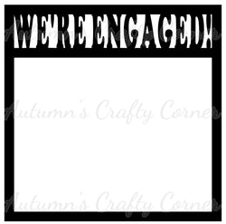 We've Engaged! - Scrapbook Page Overlay Die Cut - Choose a Color