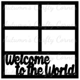 Welcome to the World - Baby - 4 Frames - Scrapbook Page Overlay Die Cut - Choose a Color