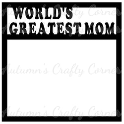 World's Greatest Mom - Scrapbook Page Overlay Die Cut - Choose a Color