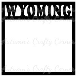 Wyoming - Scrapbook Page Overlay Die Cut - Choose a Color