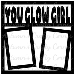 You Glow Girl - 2 Vertical Frames - Scrapbook Page Overlay Die Cut - Choose a Color