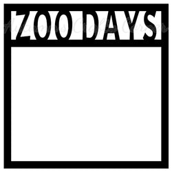 Zoo Days - Scrapbook Page Overlay Die Cut - Choose a Color