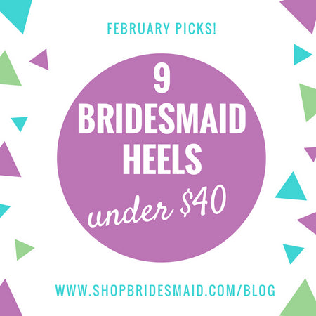 February Picks: 9 Bridesmaid  Shoes Under $40