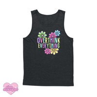 Overthink Everything - Unisex Tank