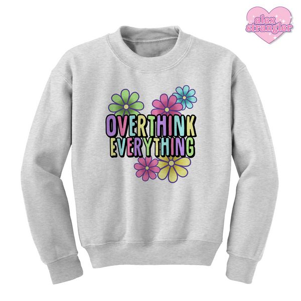 Overthink Everything - Unisex Crewneck Sweatshirt