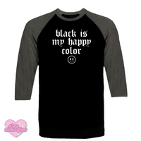 Black Is My Happy Color  - Unisex Raglan