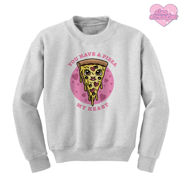 You Have a Pizza My Heart - Unisex Crewneck Sweatshirt