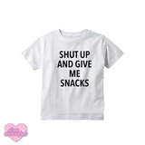 Shut Up And Give Me Snacks - Kids Tee