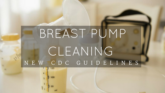 Breast Pump Cleaning (New CDC Guidelines)