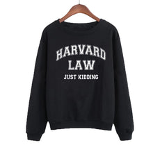 Harvard Law Just Kidding Funny Sweatshirt Harajuku Streetwear Students Pullover Casual Crewneck Hoodies Women Hip Hop Clothing