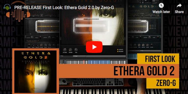 Sample Library Reviews first look at Ethera Gold 2