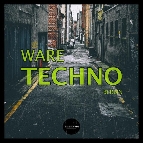 Easy Sounds - Ware Techno Berlin