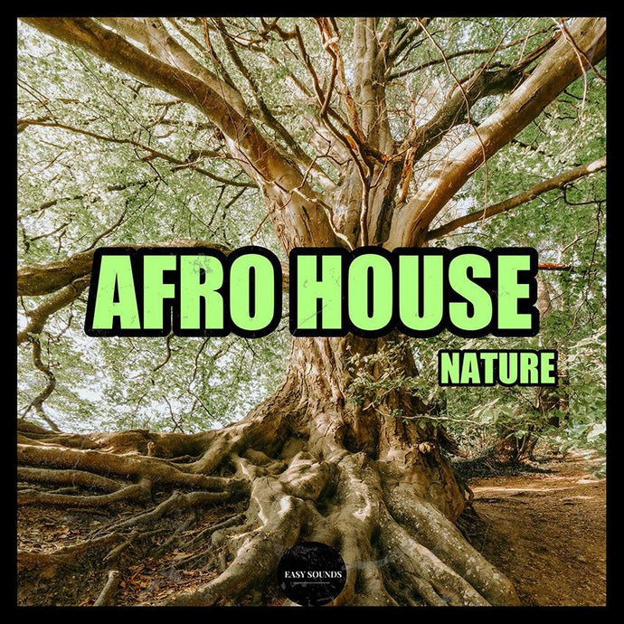 Easy Sounds - Afro House Nature