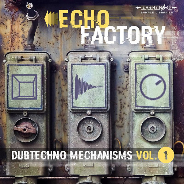 Echo Factory Dubtechno Mechanisms 1