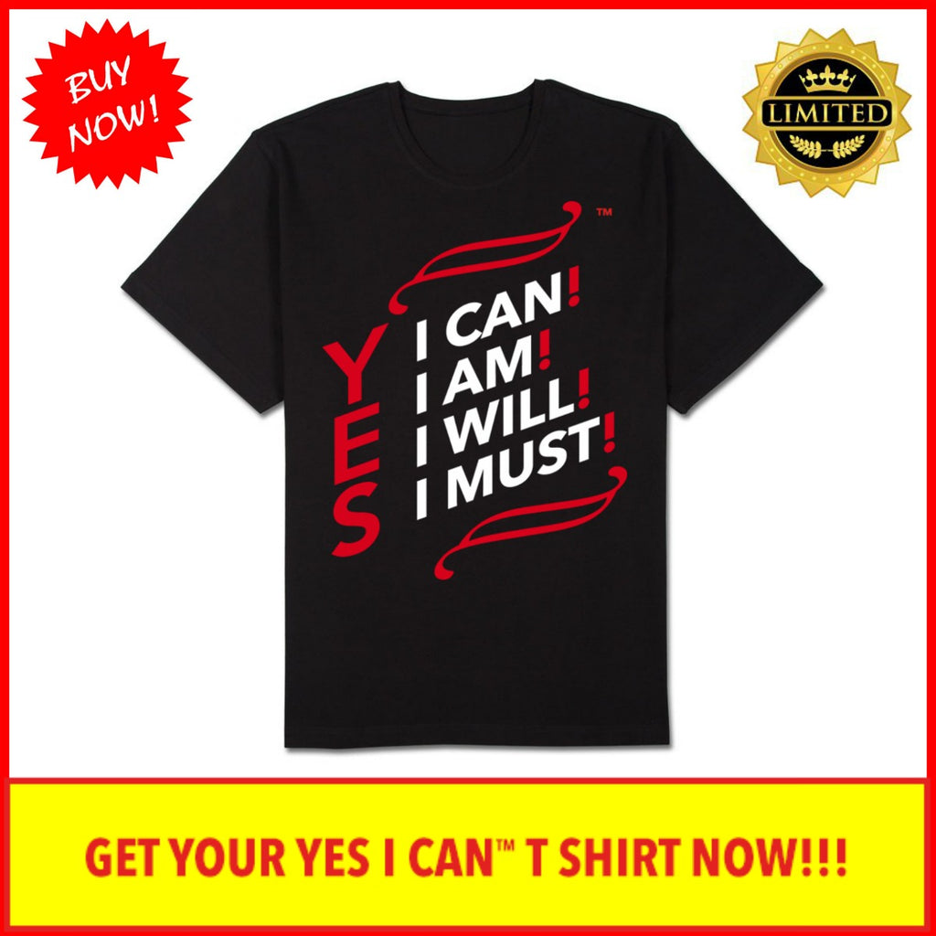 YES I CAN ™ T Shirt