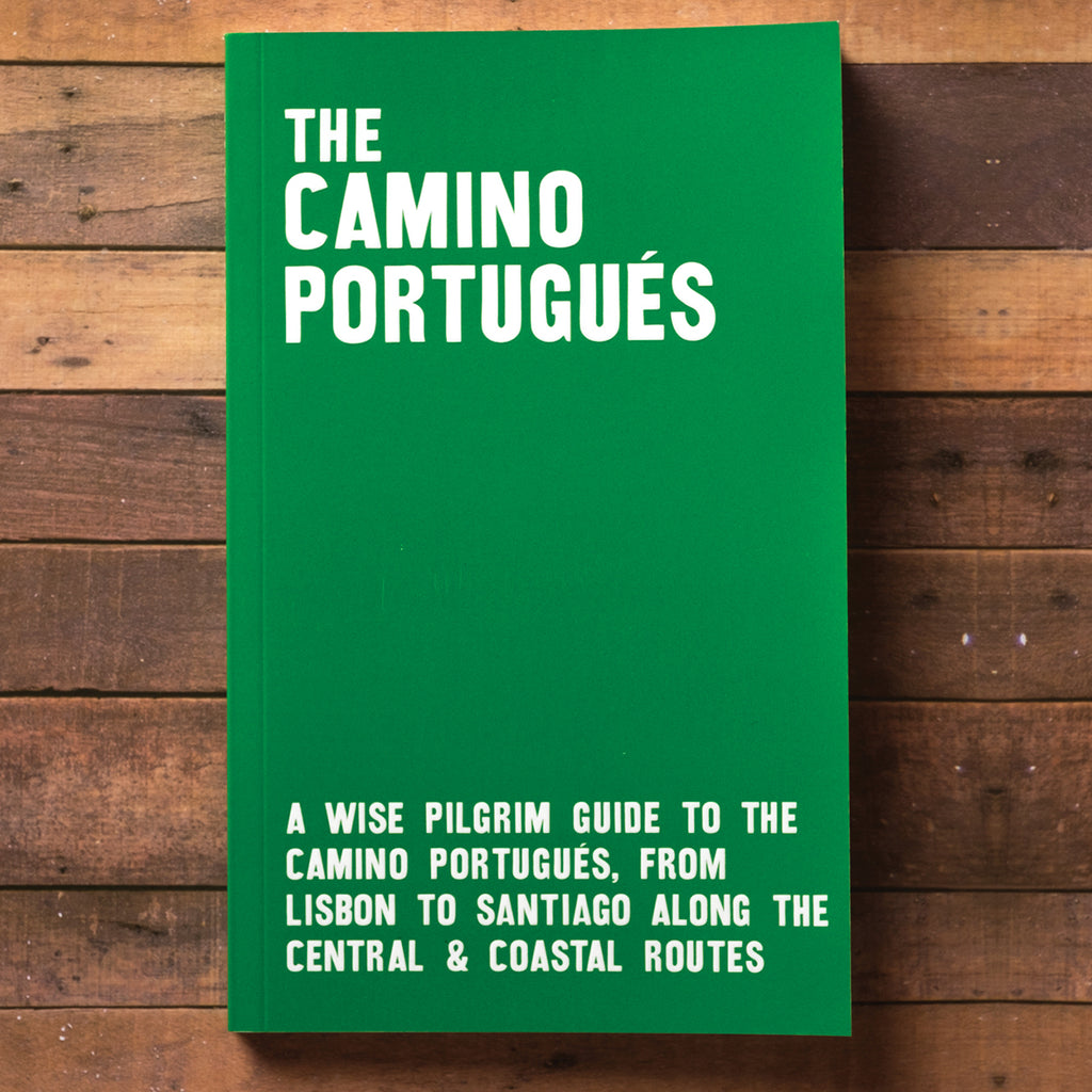 The Camino Portugués - A Guide to the Camino Portugués along the Central and Coastal Routes