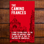 The Camino Francés - A Wise Pilgrim Guide to the Camino de Santiago [2020 Edition] + Pilgrim Credential