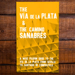 The Vía de la Plata and the Camino Sanabrés - A Guide to the Camino from Sevilla to Santiago [2019 Edition] + Pilgrim Credential