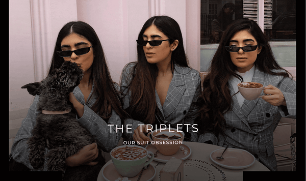 THE TRIPLETS OUR SUIT OBSESSION