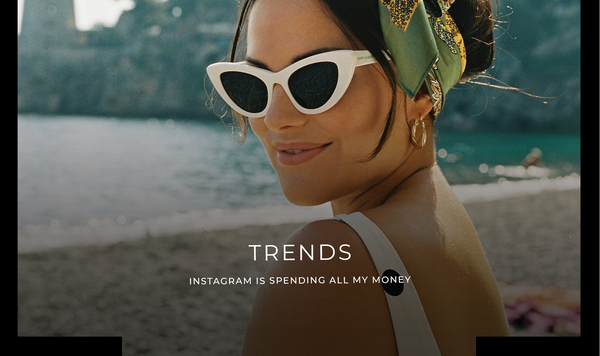TRENDS INSTAGRAM IS SPENDING ALL MY MONEY