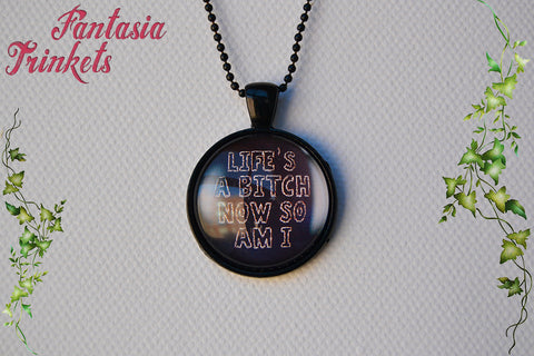 "Catwoman ""Life's a b*tch now so am I"" Badass Female Quote Batman Returns Glass Pendant Necklace"