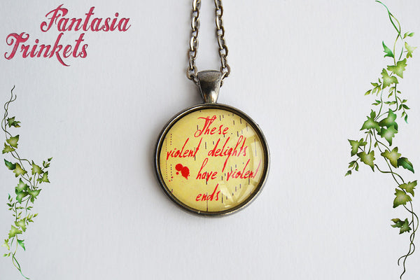 "Westworld ""These violent delights have violent ends"" Shakespeare Quote Glass Pendant Necklace"