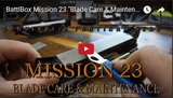 Mission 23 - Blade Care & Maintenance breakdown