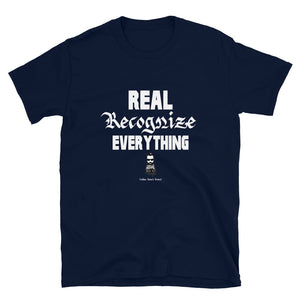 Real Recognize Everything - Assorted Colors T Shirt - Navy /