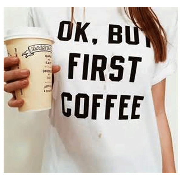 Ok, But First Coffee - Women's Tees