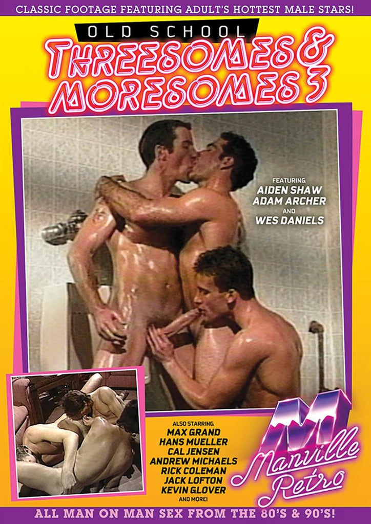 Old School Threesomes & Moresomes 3