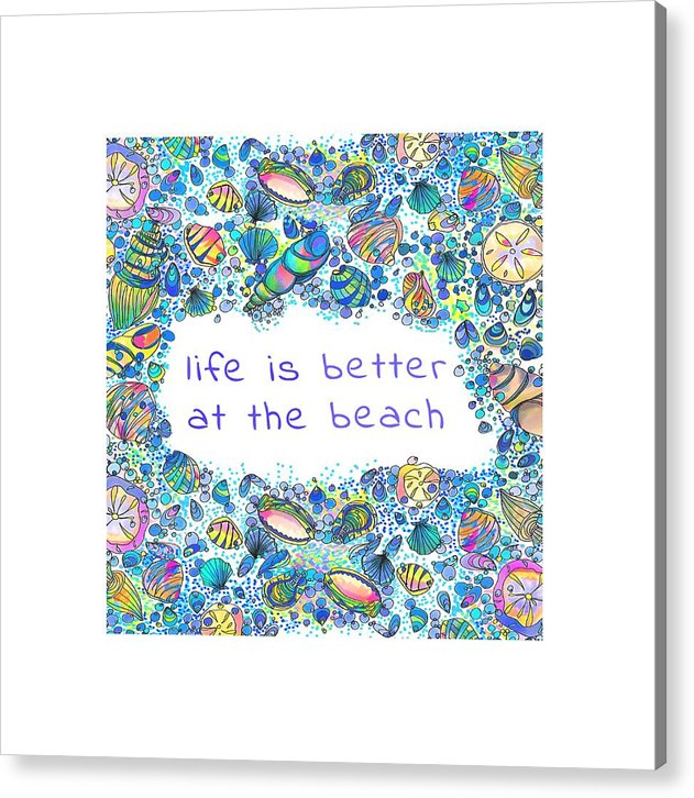 Life Is Better At The Beach - Acrylic Print