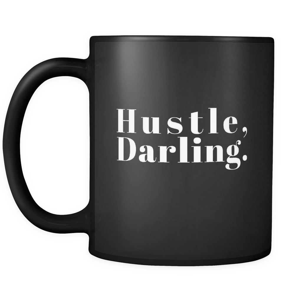 Hustle, Darling. (Charcoal) / Mug